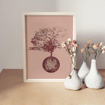 Let it Grow - plakat i sart rosa farve